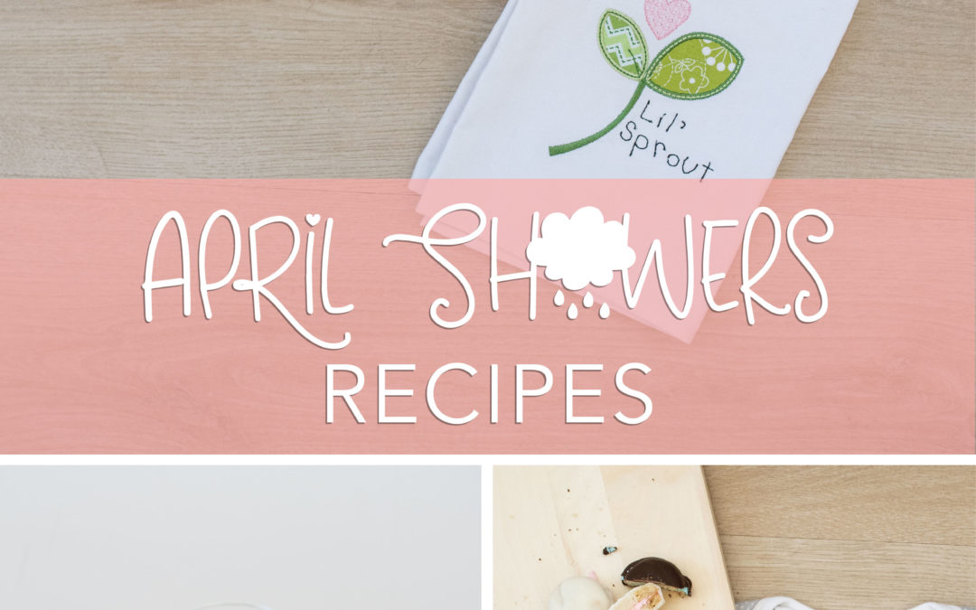 April Showers Day Three: Baby Shower Recipes (Inspired by Kimberbell's Popular Baby Designs for Machine Embroidery)!