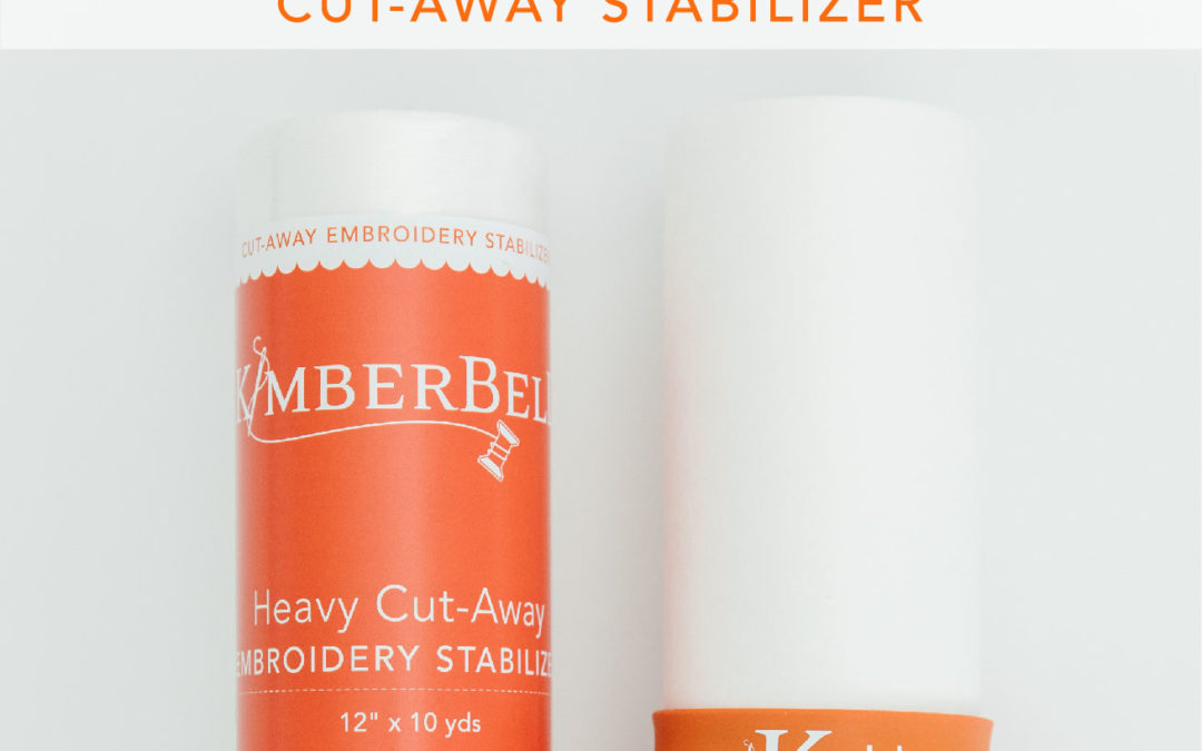 Kimberbell Stabilizer Hoop-La: It's Cut-Through Thursday and Everything You Need to Know About Cut-Away Machine Embroidery Stabilizer!
