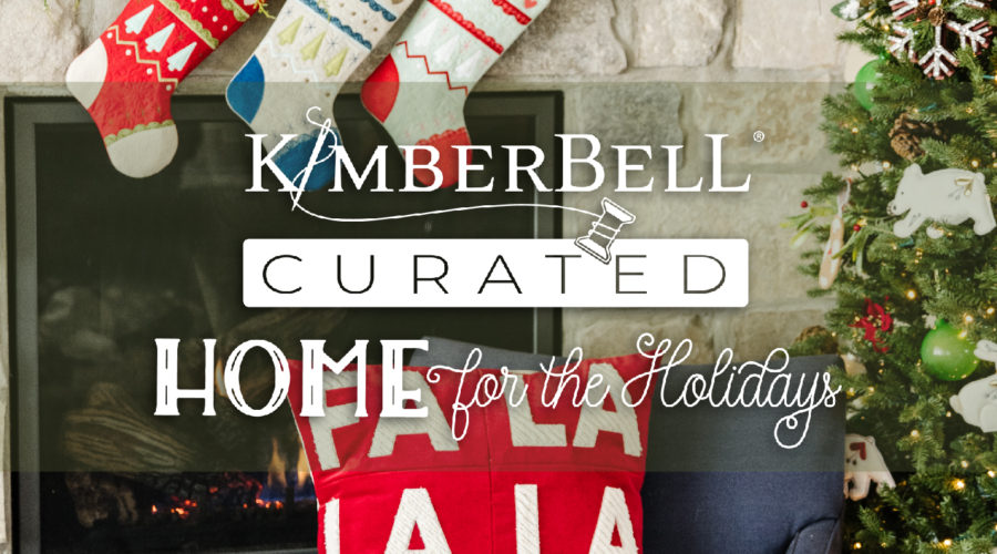 Fa La La in Love Kimberbell Curated: Home for the Holidays for Machine Embroidery!