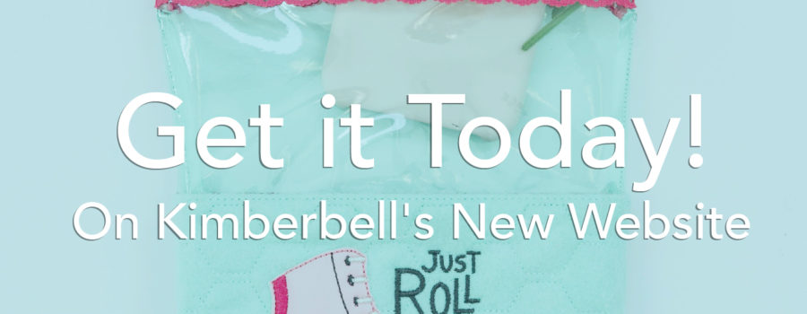 Get it Today! Kimberbell's New Website Has Quilting Patterns, Designs, and More for Machine Embroiderers.