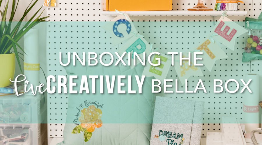 Unboxing the Live Creatively Bella Box: A Close Look at Kimberbell's Exclusive Machine Embroidery Projects, Bonus Designs, and More