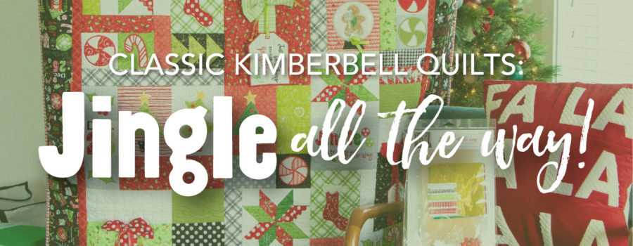 Classic Kimberbell Quilts: Jingle All the Way